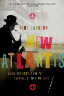 New Atlantis : Musicians Battle for the Survival of New Orleans, Paperback Book