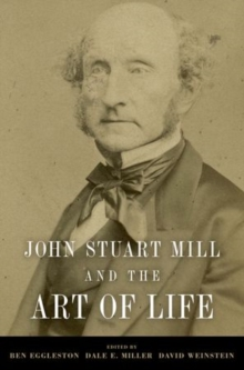 John Stuart Mill and the Art of Life, Paperback / softback Book