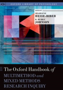 The Oxford Handbook of Multimethod and Mixed Methods Research Inquiry, Hardback Book