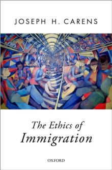 The Ethics of Immigration, Hardback Book