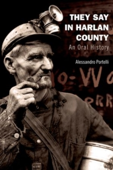 They Say in Harlan County : An Oral History, Paperback / softback Book