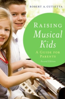 Raising Musical Kids : A Guide for Parents, Paperback / softback Book