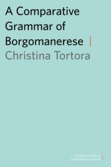 A Comparative Grammar of Borgomanerese, Paperback / softback Book