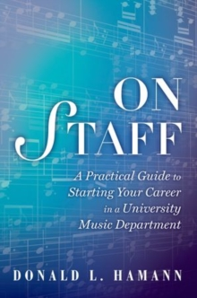 On Staff : A Practical Guide to Starting Your Career in a University Music Department, Hardback Book