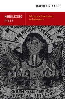Mobilizing Piety : Islam and Feminism in Indonesia, Hardback Book
