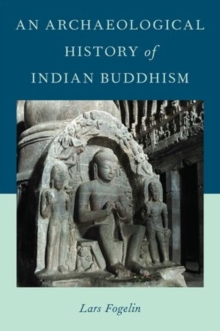 An Archaeological History of Indian Buddhism, Hardback Book