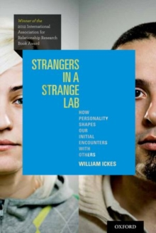 Strangers in a Strange Lab : How Personality Shapes Our Initial Encounters with Others, Paperback / softback Book