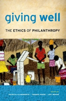 Giving Well : The Ethics of Philanthropy, Paperback / softback Book