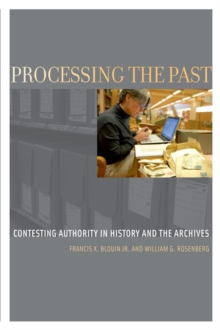 Processing the Past : Contesting Authority in History and the Archives, Paperback Book