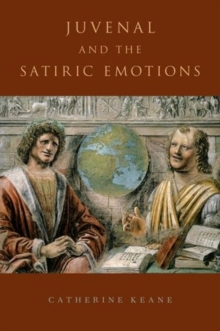 Juvenal and the Satiric Emotions, Hardback Book