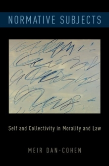 Normative Subjects : Self and Collectivity in Morality and Law, Hardback Book