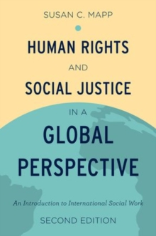 Human Rights and Social Justice in a Global Perspective : An Introduction to International Social Work, Paperback / softback Book
