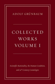Collected Works, Volume I : Scientific Rationality, the Human Condition, and 20th Century Cosmologies, Hardback Book