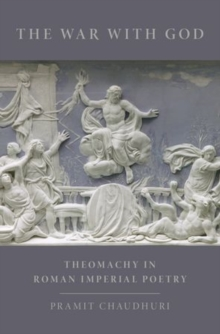 The War with God : Theomachy in Roman Imperial Poetry, Hardback Book
