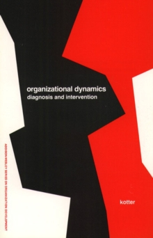Organizational Dynamics : Diagnosis and Intervention (Prentice Hall Organizational Development Series), Paperback / softback Book