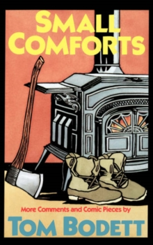 Small Comforts : More Comments And Comic Pieces, Paperback / softback Book