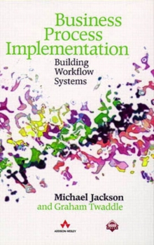 Business Process Implementation : Building Workflow Systems, Paperback Book