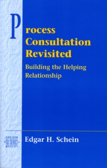 Process Consultation Revisited : Building the Helping Relationship, Paperback Book
