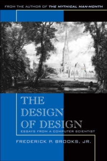 The Design of Design : Essays from a Computer Scientist, Paperback / softback Book