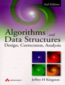 Algorithms and Data Structures : Design, Correctness,  Analysis, Paperback Book