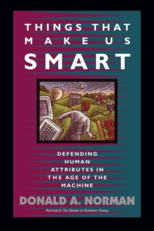Things That Make Us Smart : Defending Human Attributes In The Age Of The Machine, Paperback / softback Book