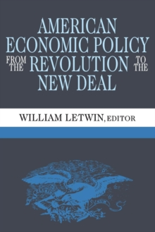 American Economic Policy from the Revolution to the New Deal, Paperback / softback Book