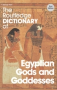 The Routledge Dictionary of Egyptian Gods and Goddesses, PDF eBook