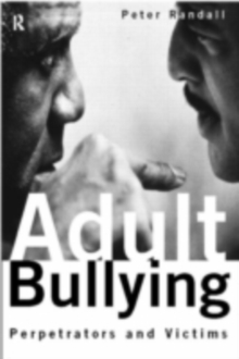Adult Bullying : Perpetrators and Victims, PDF eBook