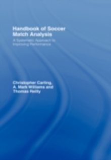 Handbook of Soccer Match Analysis : A Systematic Approach to Improving Performance, PDF eBook