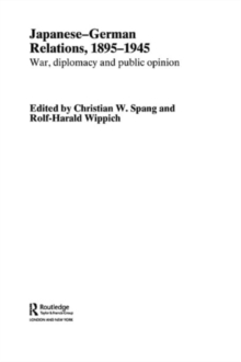 Japanese-German Relations, 1895-1945 : War, Diplomacy and Public Opinion, PDF eBook
