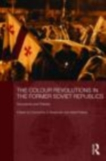 The Colour Revolutions in the Former Soviet Republics : Successes and Failures, EPUB eBook
