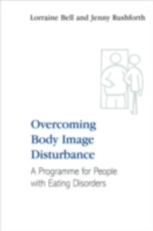 Overcoming Body Image Disturbance : A Programme for People with Eating Disorders, PDF eBook