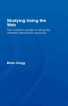 Studying Using the Web : The Student's Guide to Using the Ultimate Information Resource, PDF eBook