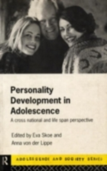 Personality Development In Adolescence : A Cross National and Lifespan Perspective, PDF eBook
