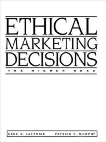 Ethical Marketing Decisions : The Higher Road, Paperback Book