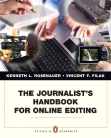 The Journalist's Handbook for Online Editing, Paperback Book