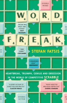 Word Freak : A Journey Into the Eccentric World of the Most Obsessive Board Game Ever Invented, Paperback / softback Book