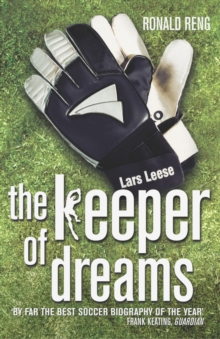 Keeper Of Dreams : One Man's Controversial Story of Life in the English Premiership, Paperback Book