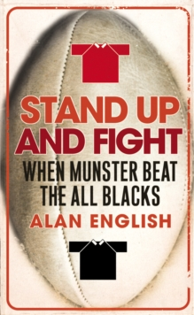 Stand Up And Fight : When Munster Beat the All Blacks, Paperback / softback Book