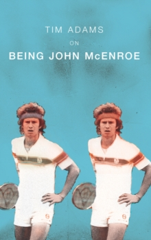 On Being John McEnroe, Paperback Book