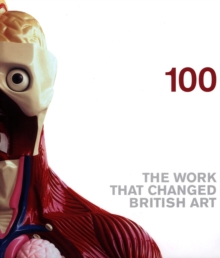 100 : Works That Changed British Art, Hardback Book