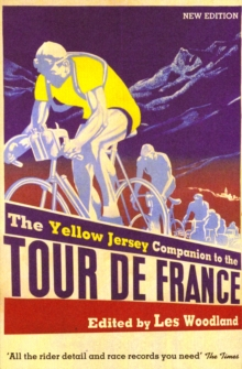 Yellow Jersey Companion To The Tour De France, Paperback Book