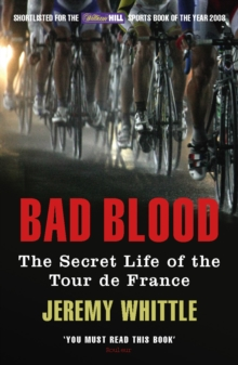Bad Blood : The Secret Life of the Tour de France, Paperback Book