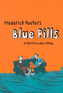 Blue Pills : A Positive Love Story, Paperback Book