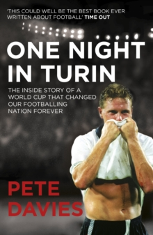 One Night in Turin : The Inside Story of a World Cup That Changed Our Footballing Nation Forever, Paperback Book