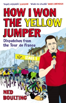 How I Won the Yellow Jumper : Dispatches from the Tour de France, Paperback / softback Book