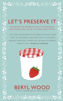 Let's Preserve It : 579 recipes for preserving fruits and vegetables and making jams, jellies, chutneys, pickles and fruit butters and cheeses, Hardback Book