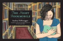 The Night Bookmobile, Hardback Book