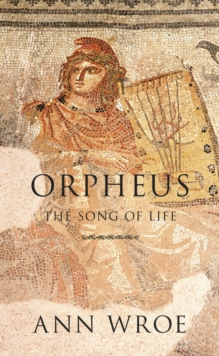 Orpheus : The Song of Life, Hardback Book