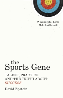 The Sports Gene : Talent, Practice and the Truth About Success, Paperback Book